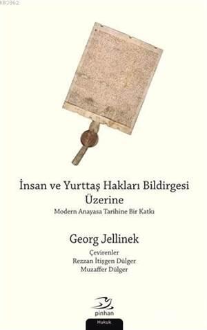 İnsan Ve Yurttaş Hakları Bildirgesi Üzerine; Modern Anayasa Tarihine Bir Katkı