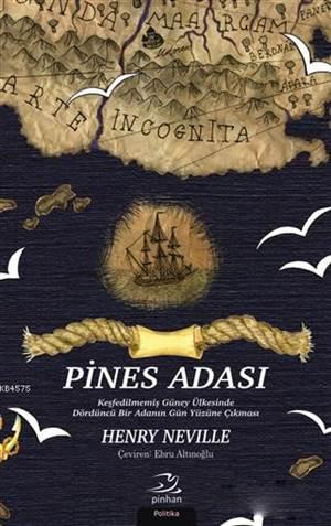 Pines Adası; Keşfedilmemiş Güney Ülkesinde Dördüncü Bir Adanın Gün Yüzüne Çıkması