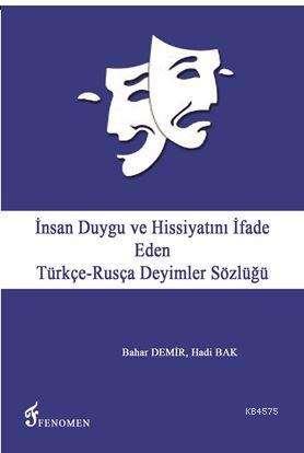 İnsan Duygu Ve Hissiyatını İfade Eden Türkçe - Rusça Deyimler Sözlüğü