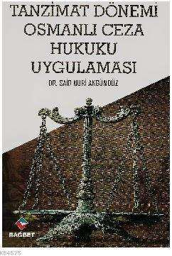 Tanzimat Dönemi Osmanlı Ceza Hukuku Uygulaması