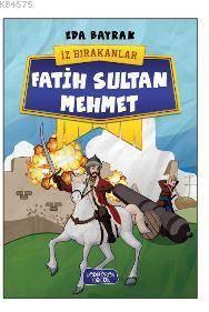 Fatih Sultan Mehmet; İz Bırakanlar
