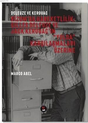 Deleuze Ve Kerouac ...