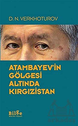 Atambayev'in Gölgesi Altında Kırgızistan