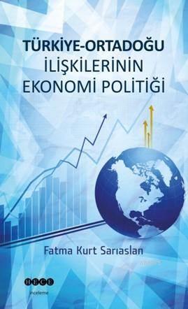 Türkiye Ortadoğu İlişkilerinin Ekonomi Politiği