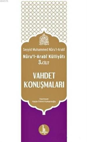 Vahdet Konuşmaları / Nuru'l-Arabi Külliyatı 3. Cilt