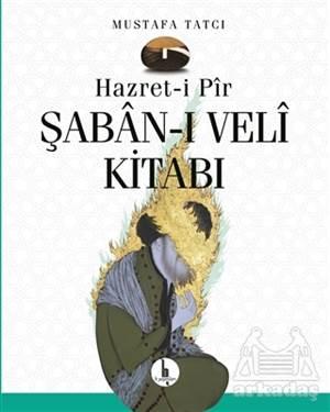 Hazret-İ Pir Şaban-I Veli Kitabı