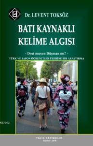 Batı Kaynaklı Kelime Algısı - Dost Musun Düşman Mı?; Türk Ve Japon Öğrenciler Üzerine Bir Araştırma
