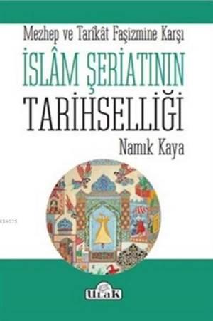 İslam Şeriatının Tarihselliği; Mezhep Ve Tarikat Faşizmine Karşı