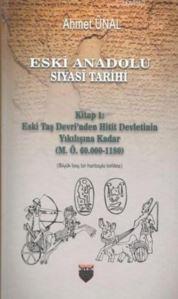 Eski Anadolu Siyasi Tarihi; Kitap 1: Eski Taş Devri'nden Hitit Devletinin Yıkılışına Kadar (M. Ö. 60.000 -1180)