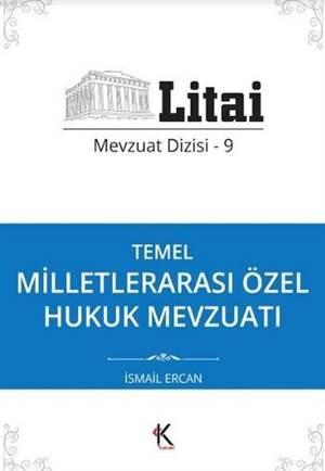 Temel Milletlerarası Özel Hukuk Mevzuatı; Litai Mevzuat Dizisi 9