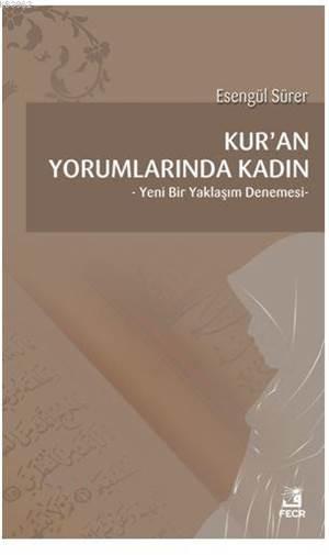 Kur'an Yorumlarında Kadın; Yeni Bir Yaklaşım Denemesi