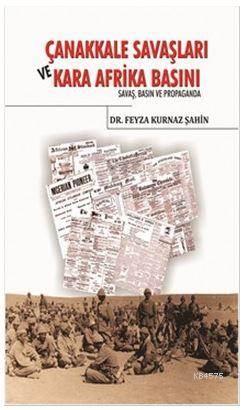 Çanakkale Savaşları Ve Kara Afrika Basını; Savaş, Basın Ve Propoganda
