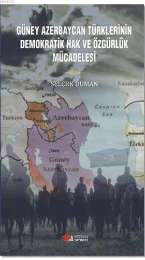Güney Azerbaycan Türklerinin Demokratik Hak Ve Özgürlük Mücadelesi