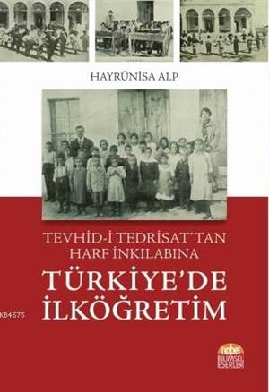 Türkiye'de İlköğretim; Tevhid-İ Tedrisat'tan Harf İnkılabına