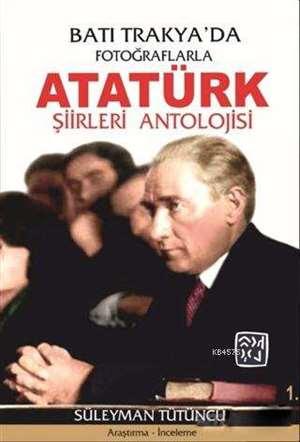 Batı Trakya'da Fotoğraflarla Atatürk Şiirleri Antolojisi