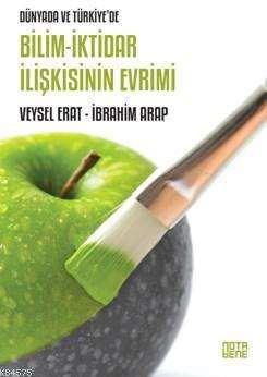 Dünyada Ve Türkiye'de Bilim İktidar İlişkisinin Evrimi