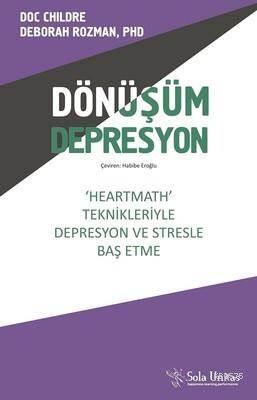 Dönüşüm Depresyon; 'Heartmath Teknikleri'yle Depresyon Ve Stresle Baş Etme