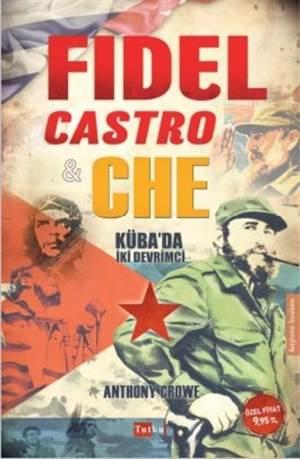 Fidel Castro & Che; Küba'da İki Devrimci
