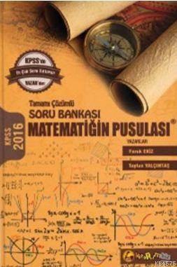Kpss Matematiğin Pusulası Tamamı Çözümlü; Soru Bankası 2016