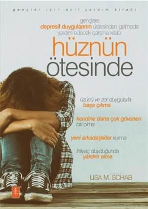 Hüznün Ötesinde Gençlere Depresif Duygularının Üstesinden Gelmede Yardım Edecek Çalışma Kitabı - Be
