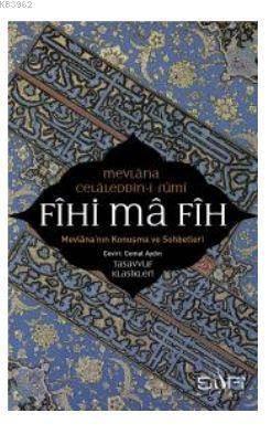 Fihi Ma Fih - Mevlana'nın Konuşma Ve  Sohbetleri