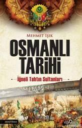 Osmanlı Tarihi; İğneli Tahtun Sultanları