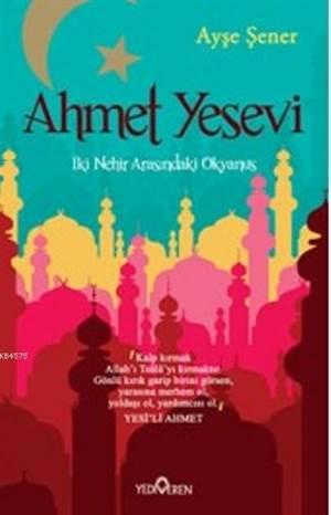 Ahmet Yesevi; İki Nehir Arasındaki Okyanus