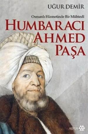 Humbaracı Ahmed Paşa; Osmanlı Hizmetinde Bir Mühtedi