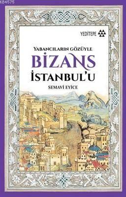 Bizans İstanbul'u; Yabancıların Gözüyle