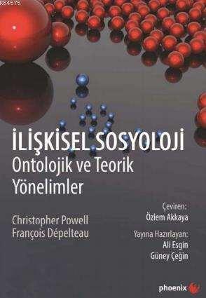İlişkisel Sosyoloji; Ontolojik Ve Teorik Yönelimler