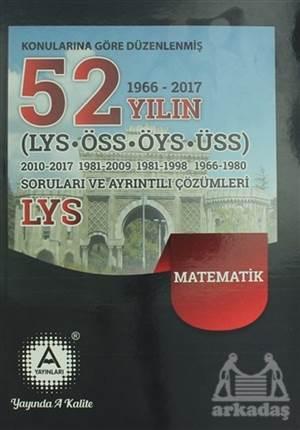 2018 LYS Matematik Konularına Göre Düzenlenmiş 52 Yılın Soruları Ve Ayrıntılı Çözümleri