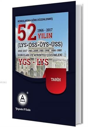 52 Yılın YGS-LYS Tarih Soruları Ve Ayrıntılı Çözümleri; Konularına Göre Düzenlenmiş