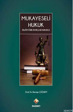 Mukayeseli Hukuk (İslâm-Türk Borçlar Hukuku)