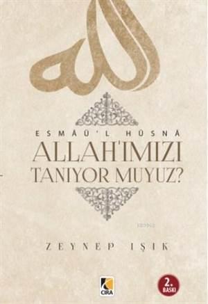 Allah'ımızı Tanıyor Muyuz?; Esmaü'l Hüsna