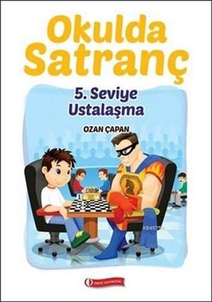 Okulda Satranç; 5. ...