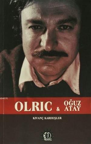 Olric ve Oğuz Atay ...