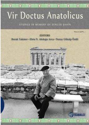 Vir Doctus Anatolicus - Studies In Memory Of Sencer Şahin
