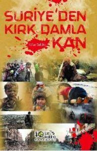 Suriye'den Kırk Damla Kan