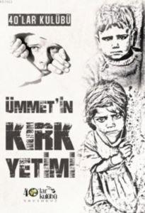 Ümmet'in Kırk Yetimi