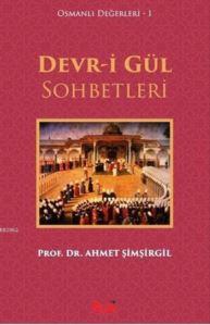 Devr-İ Gül Sohbetleri; Osmanlı Değerleri 1