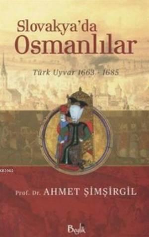 Slovakya'da Osmanlılar; Türk Uyvar 1663-1685