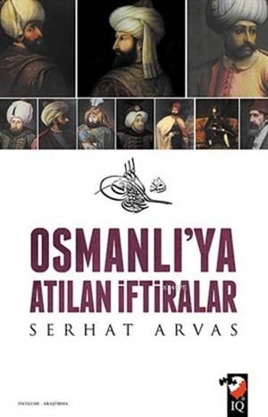 Osmanlı'ya Atılan İftiralar