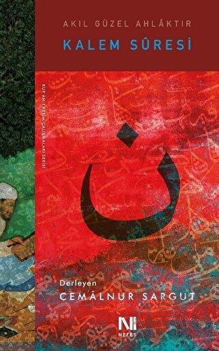 Kalem Sûresi; Akıl Güzel Ahlâktır