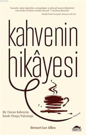 Kahvenin Hikâyesi; ...