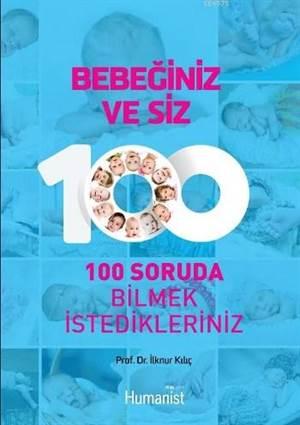 Bebeğiniz ve Siz; 100 Soruda Bilmek İstedikleriniz
