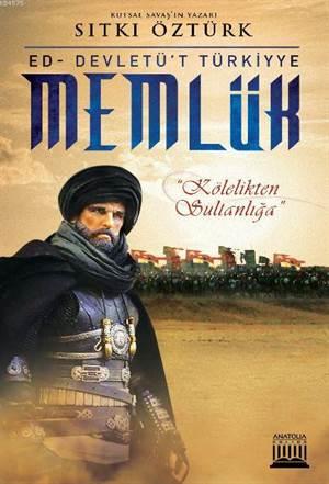 Memlük / Ed - Devletü't Türkiyye; Kölelikten Sultanlığa