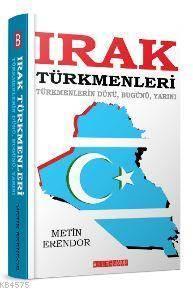 Irak Türkmenleri Türkmenlerin Dünü,Bugünü,Yarını