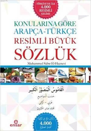 Konularına Göre Arapça - Türkçe Resimli Büyük Sözlük