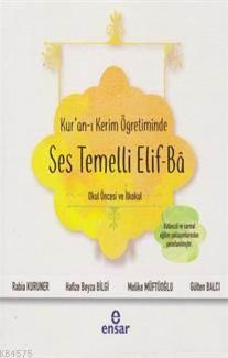 Kur'an-I Kerim Öğretiminde Ses Temelli Elif-Ba; Okul Öncesi Ve İkokul