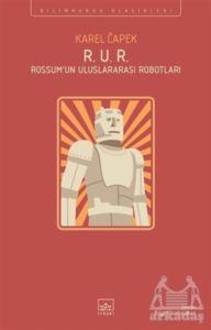 R. U. R. - Rossum'Un Uluslararası Robotları